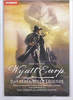 Wyatt Earp – Das Leben Einer Legende