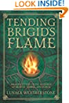 Tending Brigid's Flame: Awaken to the...