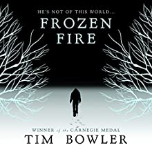 Frozen Fire (       UNABRIDGED) by Tim Bowler Narrated by Mark Meadows