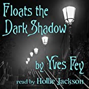 Floats the Dark Shadow | [Yves Fey]