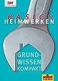 Heimwerken Basics: Grundwissen kompakt (DIY