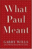 What Paul Meant (0670037931) by Wills, Garry