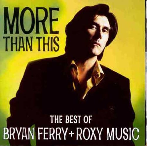 Bryan Ferry & Roxy Music - More Than This (The Best Of) - Zortam Music