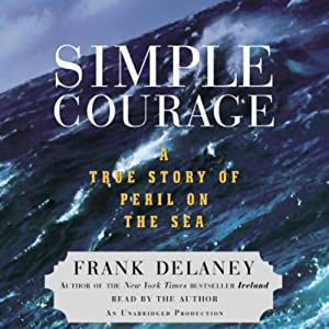 Simple Courage: A True Story of Peril on the Sea | [Frank Delaney]