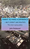 I Don't Like Politics: But I Want to Make a Difference