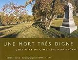 echange, troc Brian Young - Une Mort Tres Digne: L'Histoire Du Cimetiere Mont-Royal