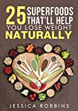 Weight Loss: 25 Superfoods that'll help you lose weight naturally