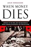img - for Adam Fergusson: When Money Dies : The Nightmare of Deficit Spending, Devaluation, and Hyperinflation in Weimar Germany (Paperback); 2010 Edition book / textbook / text book