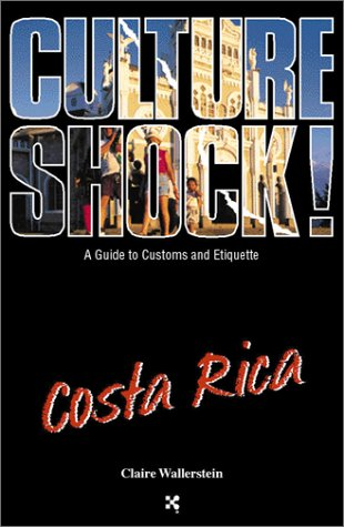 Culture Shock!  Costa Rica: A Guide to Customs and Etiquette