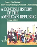 A Concise History of the American Republic: Volume 1 (0195031814) by Morison, Samuel Eliot