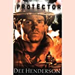 The Protector: O'Malley Series, Book 4 (       UNABRIDGED) by Dee Henderson Narrated by Tom Stechschulte