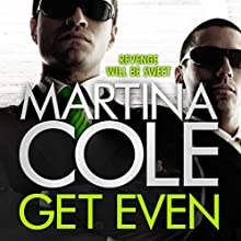 Get Even (       UNABRIDGED) by Martina Cole Narrated by To Be Announced