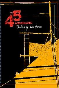 Amazon.com: 45 Aniversario: Johnny Ventura: Johnny Ventura, Celia Cruz