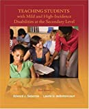 img - for Teaching Students with Mild and High Incidence Disabilities at the Secondary Level (3rd Edition) 3rd Edition( Paperback ) by Sabornie, Edward J.; deBettencourt, Laurie U. published by Prentice Hall book / textbook / text book
