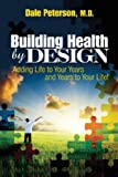 Building Health by Design (0983012946) by Dale Peterson