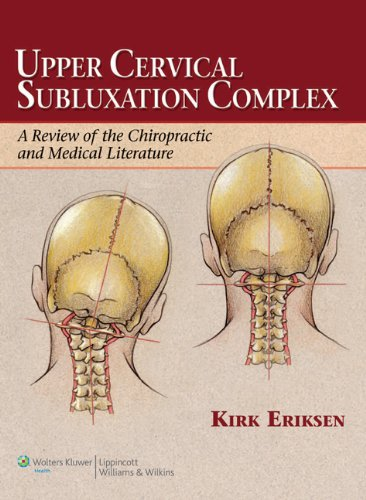 Upper Cervical Subluxation Complex: A Review of the Chiropractic and Medical Literature PDF