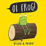 Oi Frog! | Kes Gray,Jim Field