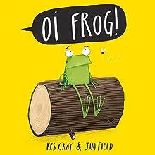 Oi Frog! | Livre audio Auteur(s) : Kes Gray, Jim Field Narrateur(s) : David Mitchell