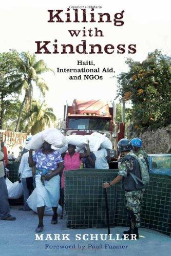 Killing with Kindness: Haiti, International Aid, and Ngos