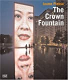 Jaume Plensa: The Crown Fountain