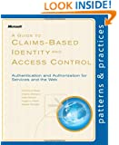 A Guide to Claims-Based Identity and Access Control (Patterns & Practices)