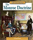 The Monroe Doctrine (We the People: Expansion and Reform)