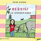 Hedvig! Im Pferdefieber | Frida Nilsson