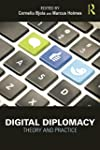 Digital Diplomacy: Theory and Practic...
