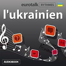 EuroTalk Rythme l'ukrainien | Livre audio Auteur(s) :  EuroTalk Ltd Narrateur(s) : Sara Ginac