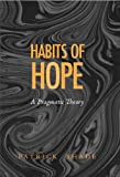 Habits of Hope: A Pragmatic Theory (The Vanderbilt Library of American Philosophy)