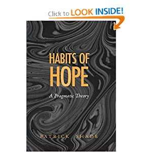 Habits of Hope: A Pragmatic Theory Patrick Shade