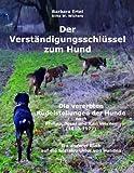 Der Verst�ndigungsschl�ssel zum Hund: Die vererbten Rudelstellungen der Hunde nach Philipp, Josef und Karl Werner (1810-1977) Ein anderer Blick auf die Sozialstruktur von Hunden
