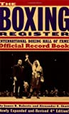 James B. Roberts The Boxing Register: International Boxing Hall of Fame Official Record Book (Boxing Register)