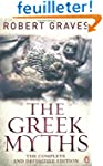 The Greek Myths: The Complete and Def...