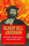 img - for By Thomas Goodrich Bloody Bill Anderson: The Short, Savage Life of a Civil War Guerrilla (1st First Edition) [Hardcover] book / textbook / text book