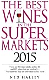 The Best Wines in the Supermarkets 2015: My Top Selected Wines for Character and Style