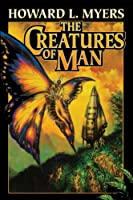 The Creatures of Man (English Edition)