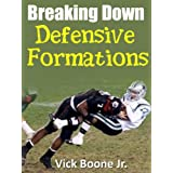 Breaking Down Defensive Formations ~ Vick Boone Jr.