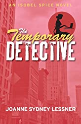 The Temporary Detective (An Isobel Spice Mystery)