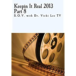 Keepin It Real Conference 2013 Part 8 - S.O.V. with Dr. Vicki Lee TV