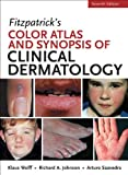 Fitzpatricks Color Atlas and Synopsis of Clinical Dermatology, Seventh Edition (Color Atlas & Synopsis of Clinical Dermatology (Fitzpatrick))