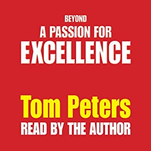 Beyond a Passion for Excellence: Part 1: Competing Internationally | [Tom Peters]