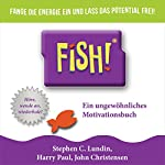 Fish! Ein ungewöhnliches Motivationsbuch | Stephen C. Lundin,Harry Paul,John Christensen