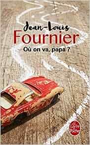 Amazon.fr - Où on va, papa ? - Jean-Louis Fournier - Livres