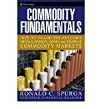img - for [ Commodity Fundamentals: How to Trade the Precious Metals, Energy, Grain, and Tropical Commodity Markets (Wiley Trading) ] By Spurga, Ronald C ( Author ) [ 2006 ) [ Hardcover ] book / textbook / text book