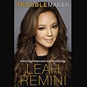 Troublemaker: Surviving Hollywood and Scientology | [Leah Remini]