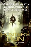 Hunter's Run by George R. R. Martin, Gardner Dozois & Daniel Abraham