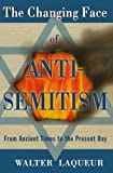 The Changing Face of Anti-Semitism: From Ancient Times to the Present Day (019534121X) by Laqueur, Walter