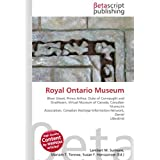 Royal Ontario Museum: Bloor Street, Prince Arthur, Duke of Connaught and Strathearn, Virtual Museum of Canada,...