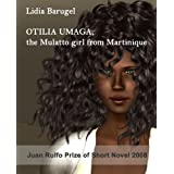 Otilia Umaga, the Mulatto girl from Martinique by Lidia Barugel  (May 8, 2011)